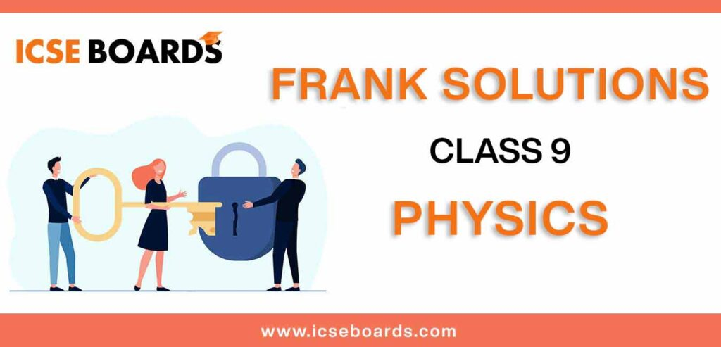 frank-solutions for Class 9 Physics