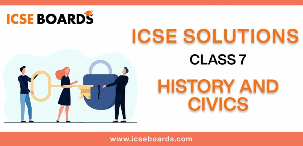 Download ICSE Solutions for Class 7 History and Civics in pdf
