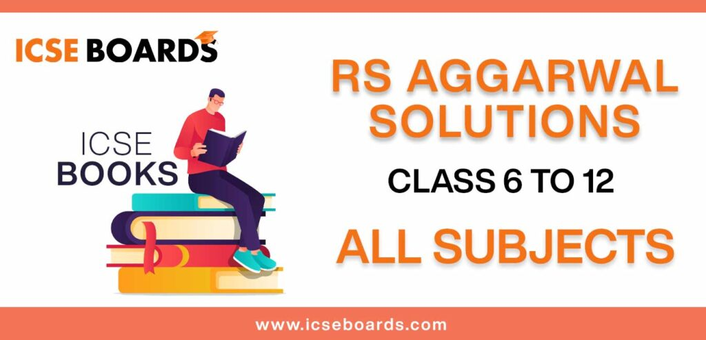 Get RS Aggarwal solutions for class 6 to 12 in PDF format