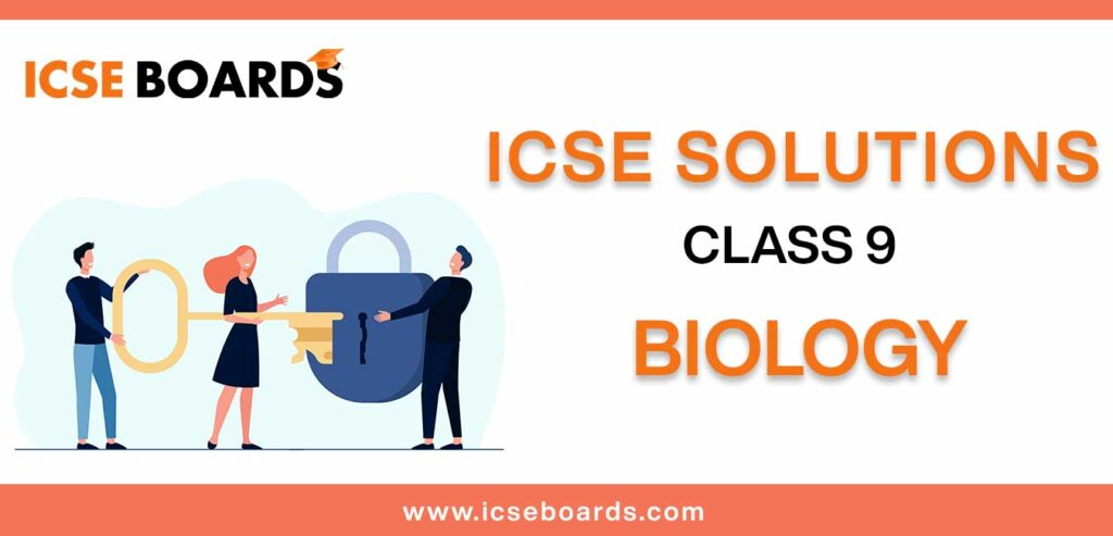 Download Selina ICSE Solutions for Class 9 Biology in PDF format